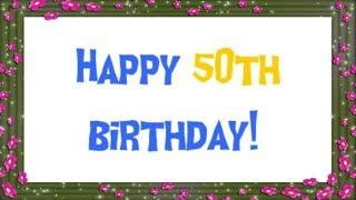 Happy 50th Birthday || 50th Birthday Wishes