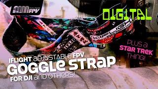 It's a Strap! iFlight Adjustable Goggle Headstrap for DJI/FS + Starfleet Academy Flyover (No Ads)