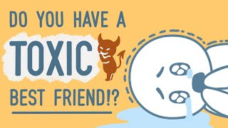 8 Signs Your Best Friend Is Becoming Toxic