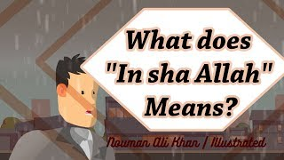 "What does ""In Sha Allah"" means?"