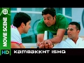 The fight for importance   Kambakkht Ishq   Movie Scene