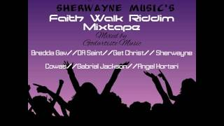 Faith Walk Riddim mix