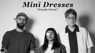 Mini Dresses - Hands Down (Official Audio)