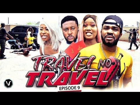 TRAVEL NO TRAVEL (EPISODE 9) - UCHENANCY 2019 NEW MOVIE ALERT