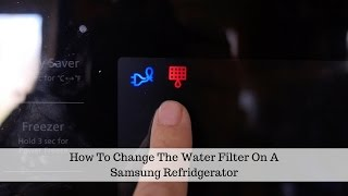 How To Change The Water Filter In A Samsung Refrigerator