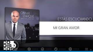 Mi Gran Amor - Omar Enrique (Video)