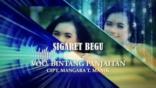 BINTANG PANJAITAN - SIGARET BEGU (Official Music Video)