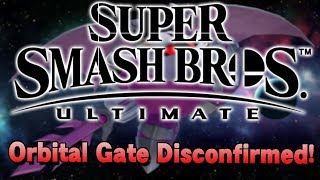 Super Smash Brothers Ultimate - ORBITAL GATE DISCONFIRMED!?