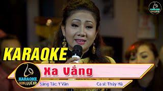 Karaoke Xa Vắng Thúy Hà Beat Chuẩn - Bolero Trữ  Tình Karaoke Tone Nữ - Karaoke Giọng Ca Để Đời