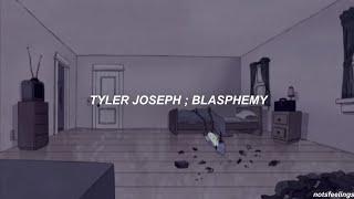 Tyler Joseph ; Blasphemy (sub. Españolinglés)