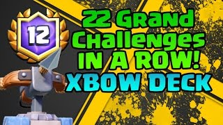 22 Grand Challenges WON IN A ROW! Xbow Ewiz Deck! 96% Battle Win-Rate! - Clash Royale