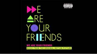 Will Sparks - Ah Yeah So What (feat. Wiley & Elen Levon ) From We Are Your Friends