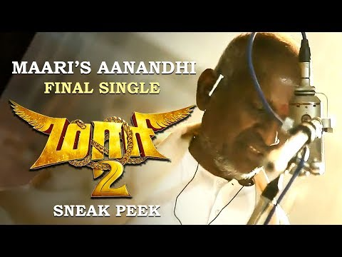 Maari 2 Final Single - Sneak Peek | Maari's Aanandhi | Dhanush | Ilayaraja | Yuvan