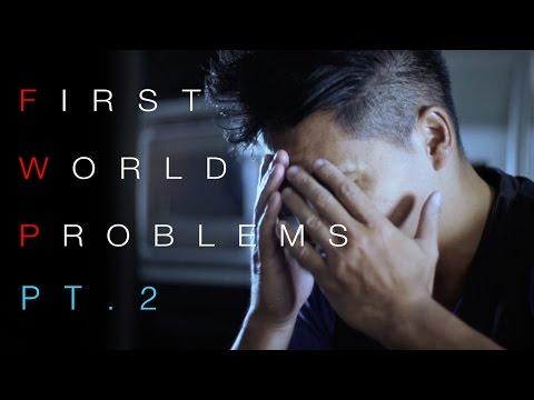 First World Problems (pt.2)