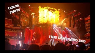 I Did Something Bad//Taylor Swift Reputation Stadium Tour