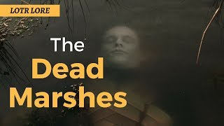 The Dead Marshes - Lord of the Rings Lore