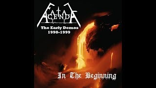 "Fatal Agenda EARLY DEMOS 1998 -1999 ""In The Beginning"""