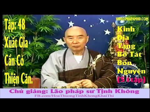 TẬP 48, Xuất Gia Cần Có Thiện Căn - Địa Tạng Bồ Tát Bổn Nguyện Kinh Giảng Ký
