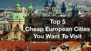 Cheapest Places to Travel in Europe You Want to Visit