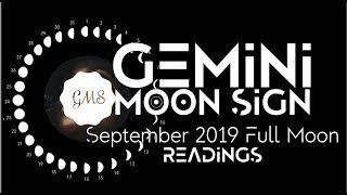 GEMINI MOON SIGN September Full Moon READINGS 2019