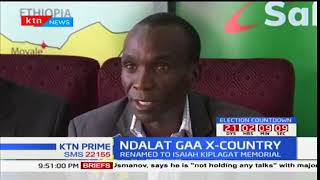 Annual Ndalat Gaa cross country held in Nandi County to be renamed to Isaiah Kiplagat