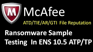 Ransomware  Sample Testing in McAfee ENS ATD TIE AR   2017