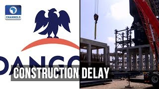 Equipment Importation Delays New Dangote Refinery In Lagos Until End Of 2020