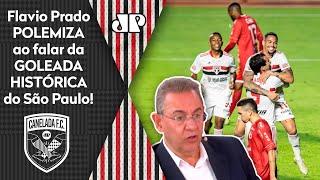'Para mim, esse 9 a 1 do São Paulo foi injusto'; Flavio Prado polemiza após goleada histórica