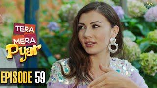 Tera Mera Pyar   Episode 59   Love Trap   Turkish Drama   Urdu Dubbing   Dramas Central