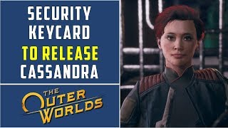 How to get security Keycard to Cassandra O'Malley cell | The Outer Worlds