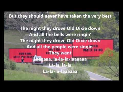 """The Night They Drove Old Dixie Down"" / LYRICS  (""Three Billboards Outside Ebbing, Missouri"")"