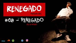 PHOENIX RDC   RENEGADO #8