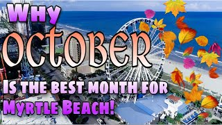OCTOBER is The Best Month To Visit Myrtle Beach! - Myrtle Beach, SC