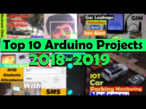 """Top 10 Arduino Projects 2019 """"Final Year Engineering Project ideas""""Electrical+Electronics"""