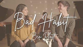 Bad Habit   Ben Platt Cover By Patrick Park & Nicole Arrage