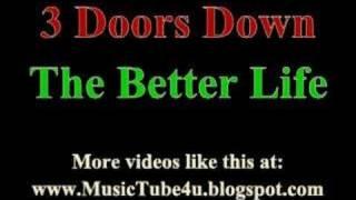 3 Doors Down - The Better Life (lyrics & music)