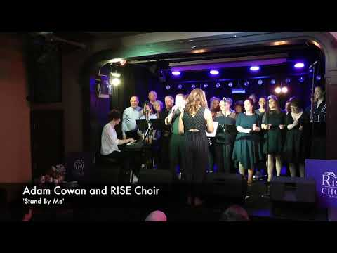 Adam Cowan and RISE Choir performing Stand By Me