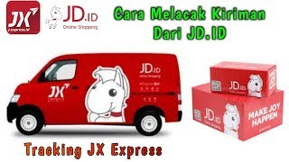 Cara Melacak Kiriman Dari JD.ID | Tracking Paketan JX Express
