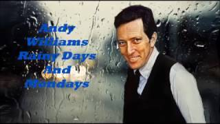 Andy Williams........Rainy Days And Mondays.