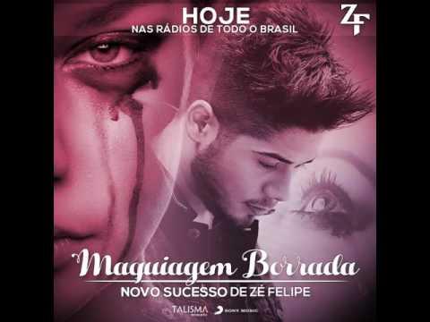 Zé Felipe - Maquiagem Borrada (Novo Sucesso)