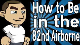 How to Be in the 82nd Airborne