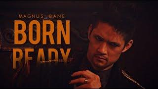 Magnus Bane - Born Ready
