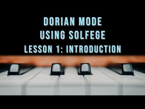 Dorian Mode using Solfege: Introduction (Lesson 01)