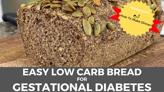 Gestational Diabetes Bread