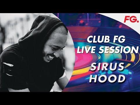 SIRUS HOOD   LIVE   CLUB FG   DJ MIX   RADIO FG