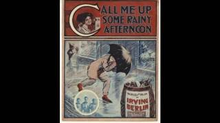 Call Me Up Some Rainy Afternoon (1910)