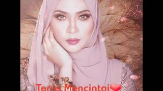 Terus Mencintai by Siti Nordiana (New Single)