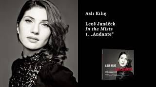 Leoš Janáček – In the Mists - 1. Andante (Asli Kilic, Piano)