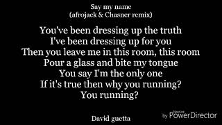 Say my name(afrojack & Chasner remix)-lyrics-David guetta