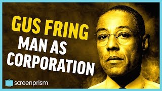 Breaking Bad: Gus Fring - Man as Corporation
